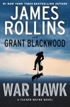 War Hawk: A Tucker Wayne Novel - James Rollins, Grant Blackwood