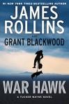 War Hawk: A Tucker Wayne Novel - James Rollins, Grant Blackwood