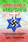 Improbable Heroes (Living History of the Holocaust) - Carl L. Steinhouse