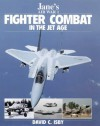 Jane's Fighter Combat in the Jet Age - David Isby, Ian Drury