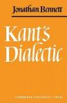 Kant's Dialectic - Jonathan Francis Bennett
