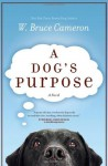 A Dog's Purpose (Trade Paperback) - W. Bruce Cameron