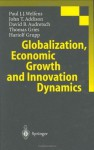 Globalization, Economic Growth and Innovation Dynamics - Paul J.J. Welfens, John T. Addison, David B. Audretsch, Thomas Gries, Hariolf Grupp