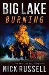 Big Lake Burning - Nick Russell