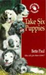 Take Six Puppies (Hippo Animal S.) - Bette Paul, John Bennett