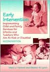 Early Intervention: Implementing Child And Family Services For Infants And Toddlers Who Are At Risk Or Disabled - Marci J. Hanson, Eleanor W. Lynch