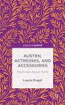 Austen, Actresses and Accessories: Much Ado About Muffs - Laura Engel