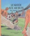 Le Match Aux 100 Buts - Jean-Luc Bizien
