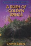 A Rush of Golden Wings - Cherith Baldry