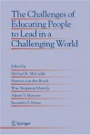 The Challenges of Educating People to Lead in a Challenging World (Educational Innovation in Economics and Business (closed)) - Michael K. McCuddy, Herman van den Bosch, Wm. Benjamin Jr. Martz, Alexei V. Matveev, Kenneth O. Morse
