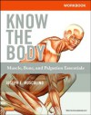 Workbook for Know the Body: Muscle, Bone, and Palpation Essentials - Joseph E. Muscolino