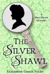 The Silver Shawl: A Mrs. Meade Mystery - Elisabeth Grace Foley