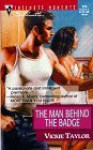 Man Behind The Badge (March Madness) (Silhouette Intimate Moments, 916) - Vickie Taylor