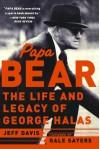 Papa Bear: The Life and Legacy of George Halas - Jeff Davis