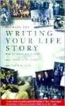Writing Your Life Story - Michael Oke