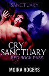 Cry Sanctuary (Red Rock Pass #1) - Moira Rogers