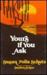 Yours If You Ask - Susan Polis Schutz