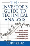 The Investor's Guide to Technical Analysis - Curt Renz