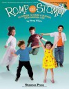 Romp and Stomp!: (10 Songs to Raise a Ruckus with Musical Fun) - Greg Gilpin