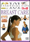 101 Essential Tips: Breast Care - Miriam Stoppard