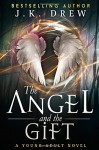 The Angel and the Gift - J.K. Drew