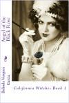 Angel of the Black Rose (California Witches Series Book 1) - Belinda Vasquez Garcia