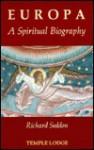 Europa: A Spiritual Biography - Richard Seddon