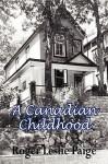 A Canadian Childhood - Roger Leslie Paige