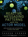 Reactive Messaging Patterns with the Actor Model: Applications and Integration in Scala and Akka - Vaughn Vernon