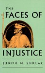 The Faces of Injustice - Judith N. Shklar