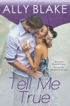 Tell Me True (The Cinderella Project, #3) - Ally Blake