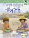 First Steps in Faith: Beginning Lessons of God's Love [With Audio CD] - Stephen Elkins, Ellie Colton