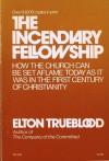The Incendiary Fellowship - Elton Trueblood