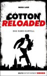 Cotton Reloaded - 07: Das Kumo-Kartell - Mara Laue