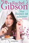 Nur Küssen ist schöner: Roman (German Edition) - Antje Althans, Rachel Gibson