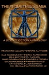 The Prometheus Saga: A Science Fiction Anthology - Charles A. Cornell, Jade Kerrion, Bard Constantine, Elle Andrews Patt, Daco, Doug Dandridge, Ken Pelham, Parker Francis, Bria Burton, Antonio Simon Jr.