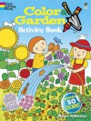 Color & Garden Activity Book with 50 Stickers! - Monica Wellington