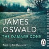 The Damage Done: Inspector McLean 6 - James Oswald, Ian Hanmore, Penguin Books Limited