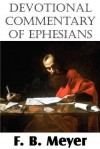Devotional Commentary of Ephesians - F.B. Meyer
