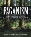Paganism: An Introduction to Earth- Centered Religions - River Higginbotham, Joyce Higginbotham