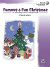 Famous & Fun Christmas, Book 4 (Early Intermediate): 15 Appealing Piano Arrangements - Carol Matz