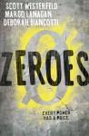 Zeroes - Scott Westerfeld, Margo Lanagan, Deborah Biancotti