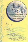 Haiku World: An International Poetry Almanac - William J. Higginson, Meagan Calogeras