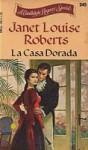 La Casa Dorada (Candlelight Regency #125) - Janet Louise Roberts