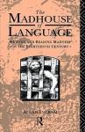 The Madhouse of Language - Allan Ingram