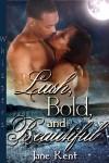 Lush, Bold, and Beautiful - Jane Kent
