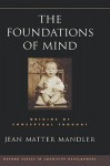 Foundations of Mind: Origins of Conceptual Thought - Jean Matter Mandler