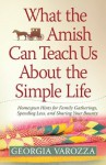 What the Amish Can Teach Us About the Simple Life - Georgia Varozza