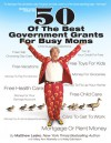 50 of the Best Government Programs for Busy Moms - Matthew Lesko, Mary Ann Martello, Kelly Edmiston