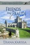Friends and Frauds - Diana Xarissa